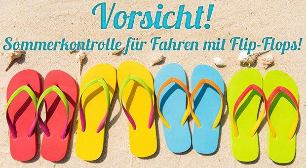 newest 0e838 79a68 Vorsicht! Sommerkontrolle für Fahren mit Flip-Flops ...